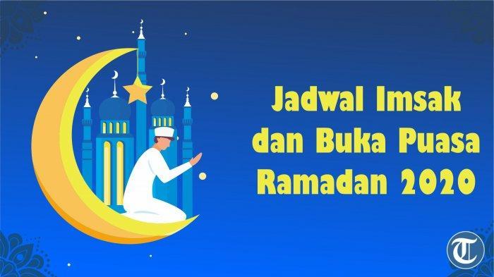 Jadwal Imsak dan Buka Puasa, Jumat 22 Mei 2020, di Jakarta, Bogor, Depok, Tangerang, dan Bekasi